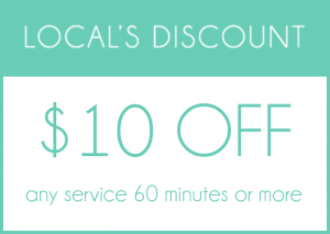 Local's Discount: $10 off any service 60 minutes or more